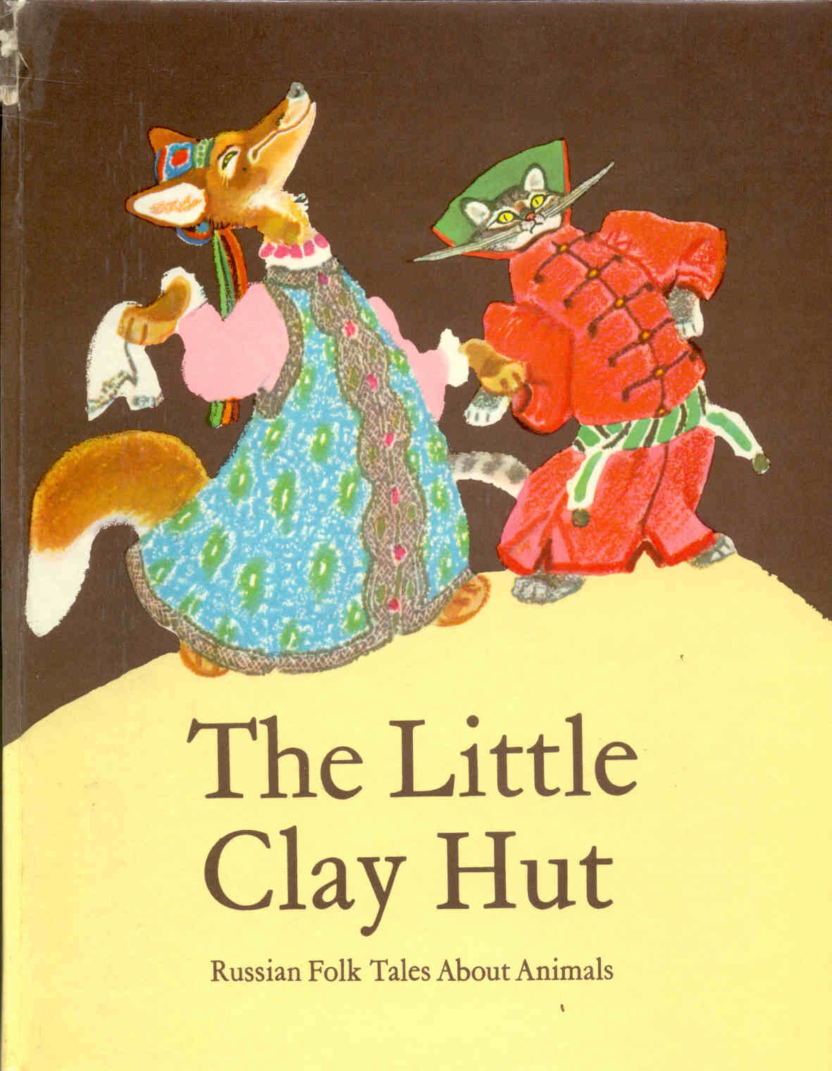 The Little Clay Hut: Russian Folk Tales About Animals. Illustrated by Evgeny Rachev.